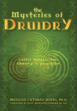 The Mysteries of Druidry by Dr. Brendan Cathbad Myers